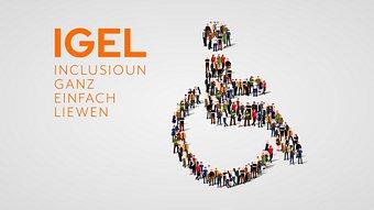 IGEL - Inclusioun ganz einfach liewen