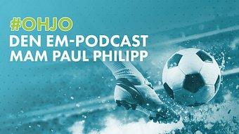 #OHJO - den EM-Podcast mam Paul Philipp